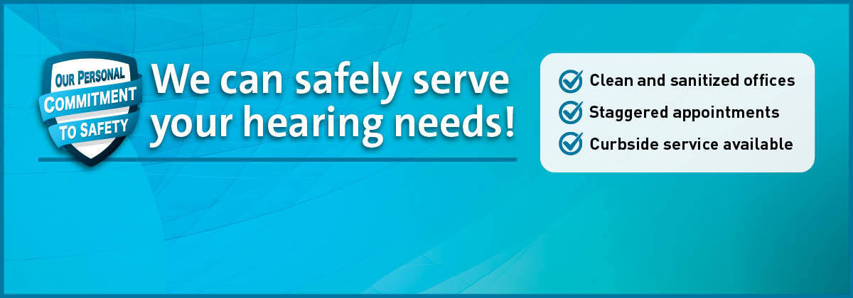 We can safety serve your hearing needs